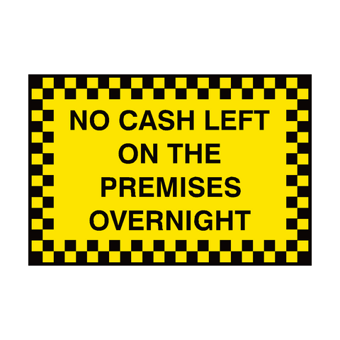 No Cash Left On Premises Sign | PVC Safety Signs | Health and Safety Signs