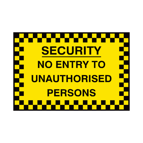 No Unauthorised Persons Security Sign | PVC Safety Signs | Health and Safety Signs