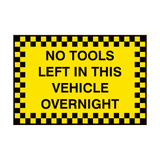 No Tools Left In This Vehicle Sign | Safety-Label.co.uk