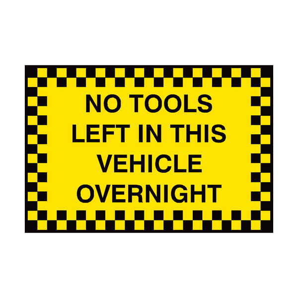 No Tools Left In This Vehicle Sign - Safety-Label.co.uk