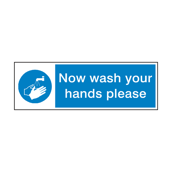 Now Wash Your Hands Hygiene Sign | Safety-Label.co.uk