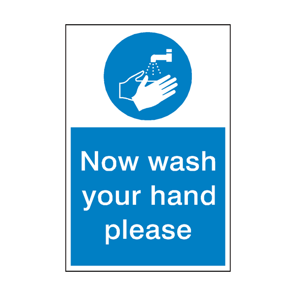 Now Wash Your Hands Sign | Safety-Label.co.uk
