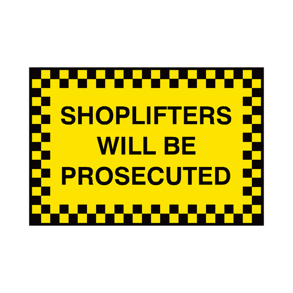 Shoplifters Prosecuted Sign - Safety-Label.co.uk