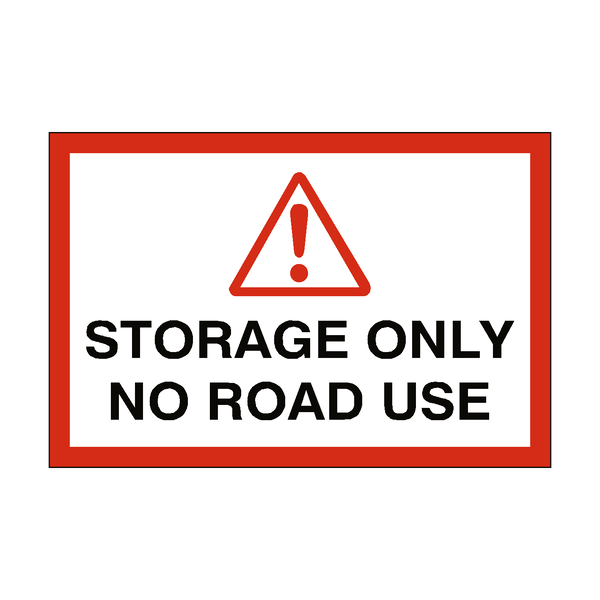Storage Only No Road Use Sign | Safety-Label.co.uk