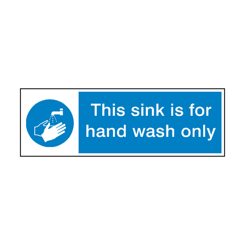 This Sink For Hand Wash Only Sign | PVC Safety Signs | Health and Safety Signs