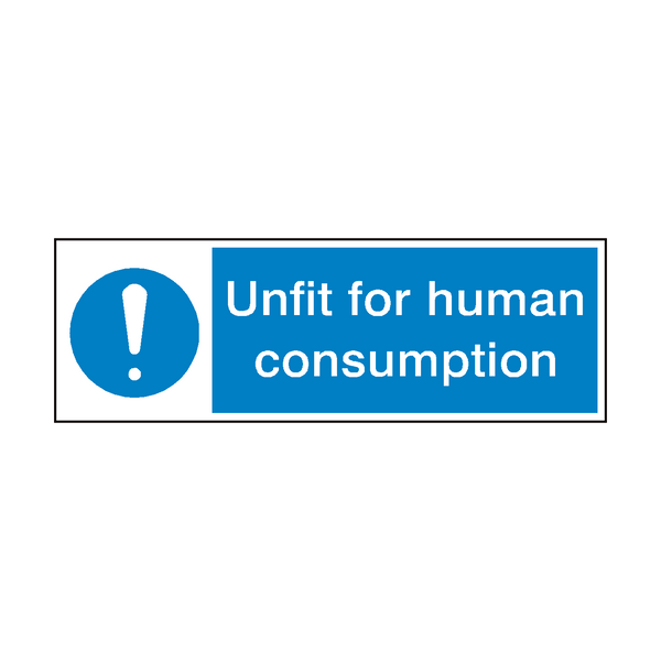 Unfit For Human Consumption Hygiene Sign - Safety-Label.co.uk