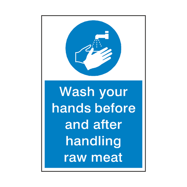 Wash Your Hands Handling Raw Meat Sign | Safety-Label.co.uk
