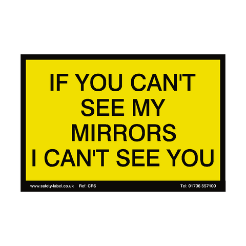 Can't See My Mirrors Sign - Safety-Label.co.uk