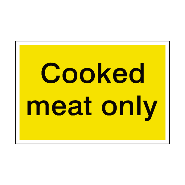 Cooked Meat Only Sign - Safety-Label.co.uk