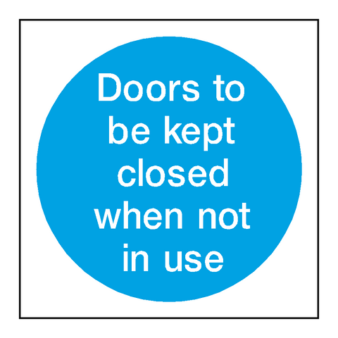 Doors Kept Closed When Not In Use - Safety-Label.co.uk
