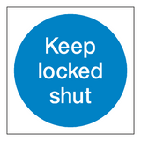 Keep Locked Shut Sign | Safety-Label.co.uk