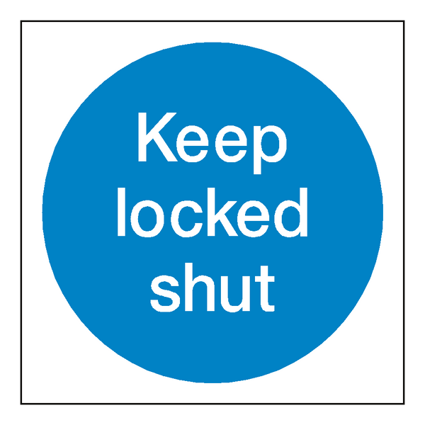 Keep Locked Shut Sticker | Safety-Label.co.uk