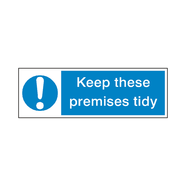 Keep Premises Tidy Label - Safety-Label.co.uk