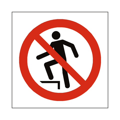 No Stepping On Surface Symbol Sign - Safety-Label.co.uk