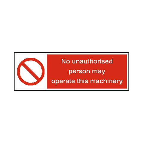 Unauthorised Machinery Safety Sign - Safety-Label.co.uk