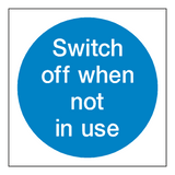 Switch Off When Not In Use Sign | Safety-Label.co.uk