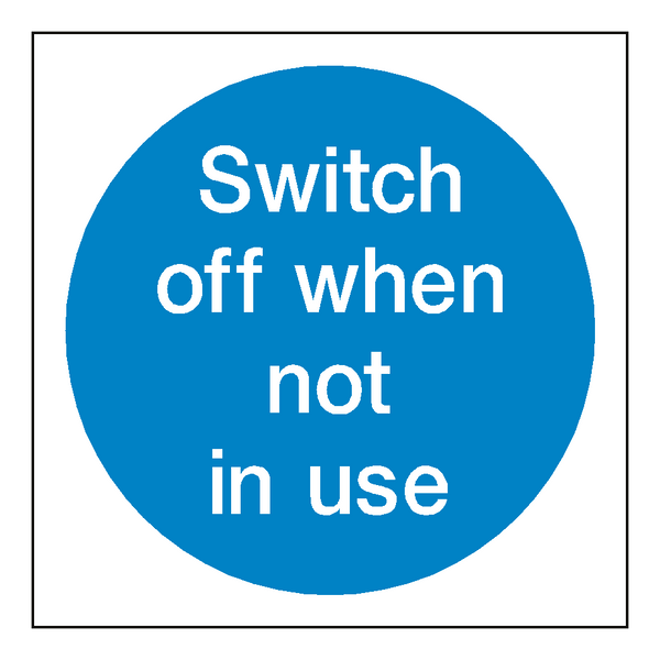Switch Off When Not In Use Sign - Safety-Label.co.uk