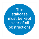 Staircase Must Be Kept Clear Sign | Safety-Label.co.uk