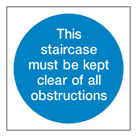 Staircase Must Be Kept Clear Sign - Safety-Label.co.uk