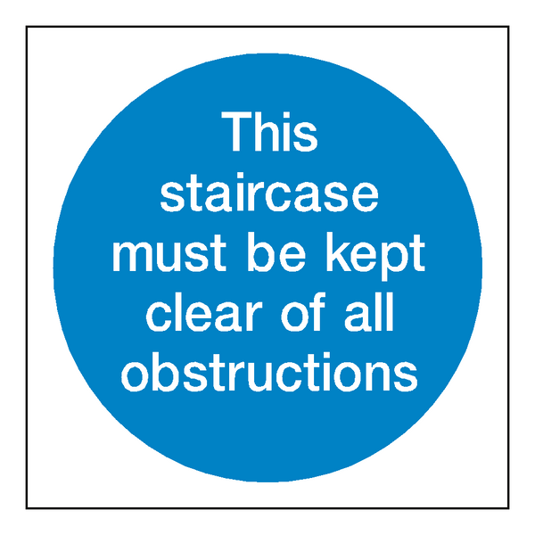 This Staircase Must Be Kept Clear Sticker - Safety-Label.co.uk