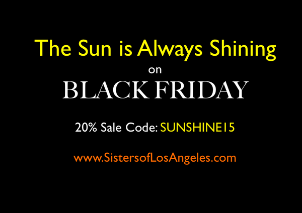 Black Friday Discout 20% CODE SUNSHINE15 at Sisters of Los Angeles website