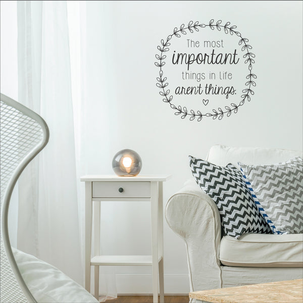 The Most Important Things In Life Wall Sticker