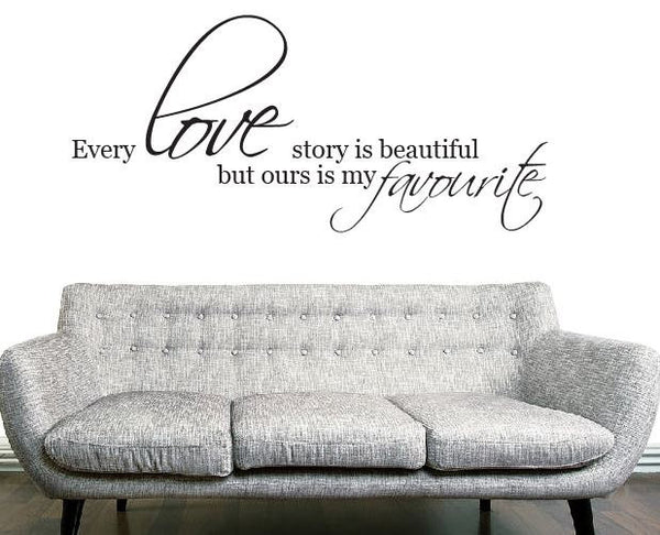 Every love story is beautiful wall sticker