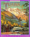 Trains of Discovery by Alfred Runte • Softbound Collector's Edition • RRP-10CP