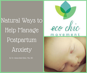 How to Help Manage Postpartum Anxiety Using Foods, Vitamins and Herbs