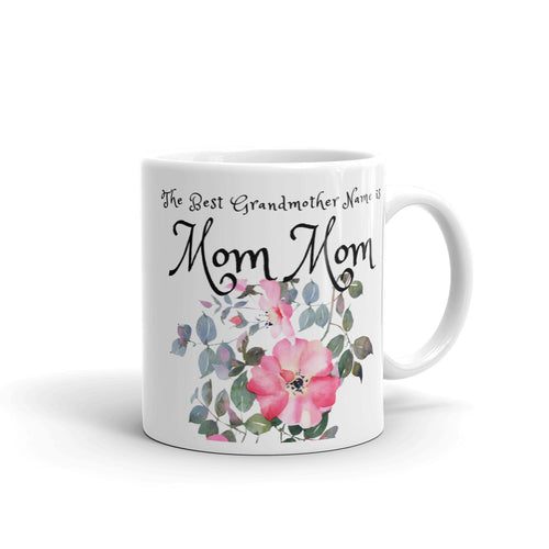 MomMom, The Best Grandmother Name Mug