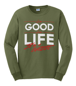 Live Good Love Life - It's a Choice Long Sleeve Shirt
