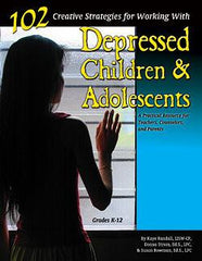102 Creative Strategies for Working with Depressed Children and Adolescents by  Donna Strom, Kaye Randall & Susan Bowman