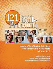 121 Strategies for Bully Proofing Your School by Erika Shearin Karres, Ed.D.