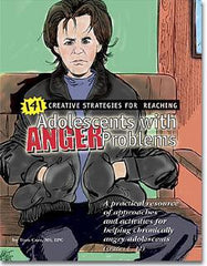 141 Creative Strategies for Reaching Adolescents with Anger Problems