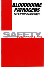 Bloodborne Pathogens For Cafeteria Employees: Safety Behind The Lines (Handbook)