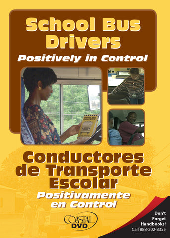 School Bus Drivers: Positively in Control (Handbook) (English)
