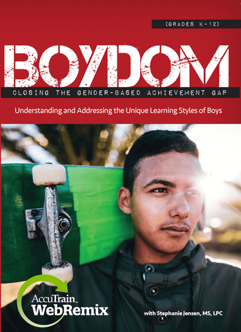 Boydom: Closing the Gender-Based Achievement Gap WebRemix™