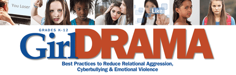Girl Drama: Best Practices to Reduce Relational Aggression, Cyberbullying and Emotion Violence UNLIMITED USE DVD