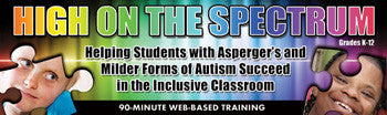 High on the Spectrum: Helping Students with Asperger's and Milder Forms of Autism Succeed in the Inclusive Classroom - UNLIMITED ACCESS DVD
