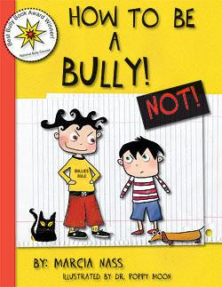 How to be a Bully... NOT! by Marcia Nass MS