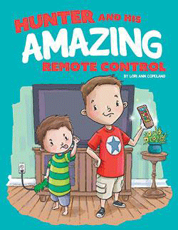 Hunter and His Amazing Remote Control by Lori Copeland, Ph.D., LPC