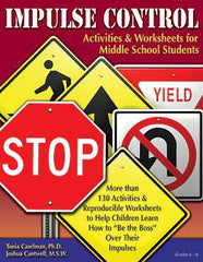 Impulse Control Activities & Worksheets for Middle School Students with CD by Tonia Caselman, Ph.D. and Joshua Cantwell, M.S.W.