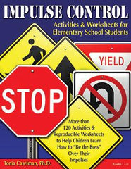 Impulse Control Activities & Worksheets for Elementary Students with CD by Tonia Caselman, Ph.D.