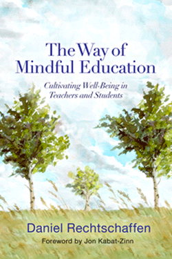 The Way of Mindful Education by Daniel Rechtschaffen