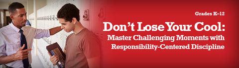 Don't Lose Your Cool: Mastering Challenging Moments with Responsibility-Centered Discipline UNLIMITED USE DVD
