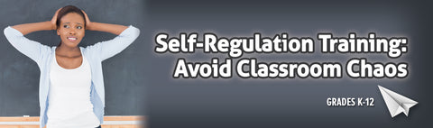 Self-Regulation Training: Avoid Classroom Chaos - UNLIMITED USE DVD