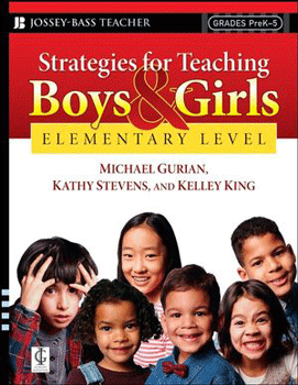 Strategies for Teaching Boys and Girls - Elementary Level by Michael Gurian