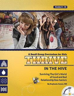 Thrive in the Hive with CD - Surviving the Girl's World of Good and Bad Relationship Bee-haviors by Stephanie Jensen, M.S.