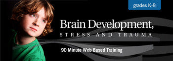 Brain Development, Stress and Trauma - UNLIMITED ACCESS DVD