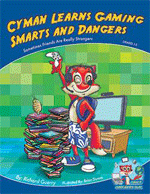 Cyman Learns Gaming Smarts and Dangers by Richard Guerry